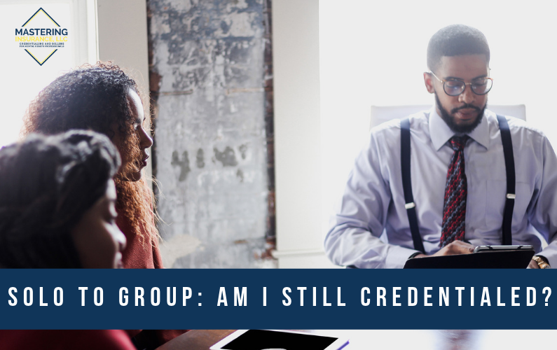 Solo to Group: Am I Still Credentialed?