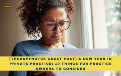 [TherapyNotes Guest Post] A New Year in Private Practice: 10 Things for Practice Owners to Consider